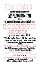 Das leben und die gantz ungemeine begebenheiten des weltberühmten Engelländers Robinson Crusoe.-: nach der 3. engelländischen ed ... übers. Die 3 hamburgische aufl ...