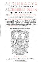 Archimēdus Panta Sōzomena: Novis Demonstrationibvs Commentariisqve Illvstrata