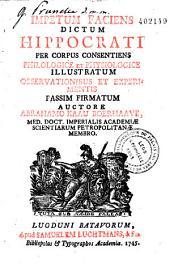 Impetum faciens dictum Hippocrati per corpus consentiens, philologice et physiologice illustratum observationibus... auctore Abrahamo Kaau Boerhaave,...