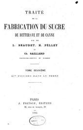 Traité de la fabrication du sucre de betterave et de canne: Volume2