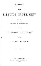 Report of the Director of the Mint Upon the Production of the Precious Metals in the United States PDF
