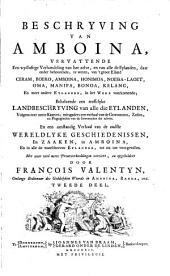Oud en nieuw Oost-Indiën, vervattende een naaukeurige en uitvoerige verhandelinge van Nederlands mogentheyd in die gewesten ...: Beschryving van Amboina