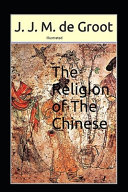 The Religion of The Chinese Illustrated