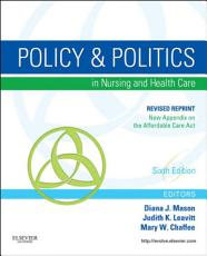 Policy and Politics in Nursing and Healthcare   Revised Reprint PDF