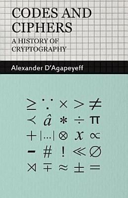 Codes and Ciphers   A History Of Cryptography