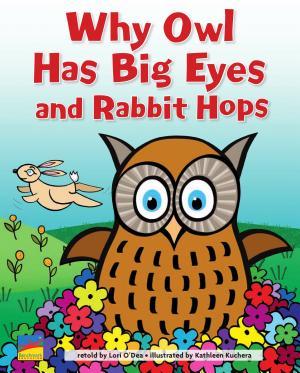 Why Owl Has Big Eyes and Rabbit Hops PDF