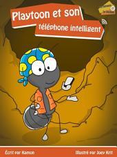 Playtoon et son téléphone intelligent: Pour les enfants des années 2020