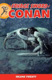 The Savage Sword of Conan: Volume 20