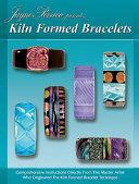 Jayne Persico Presents-- Kiln Formed Bracelets