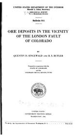 Ore Deposits in the Vicinity of the London Fault of Colorado: Issues 909-912