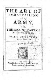 The Art of Embattailing an Army, Or, The Second Part of Aelians Tacticks