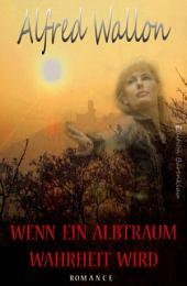 Wenn ein Albtraum Wahrheit wird: Cassiopeiapress Romantic Thriller/ Edition Bärenklau