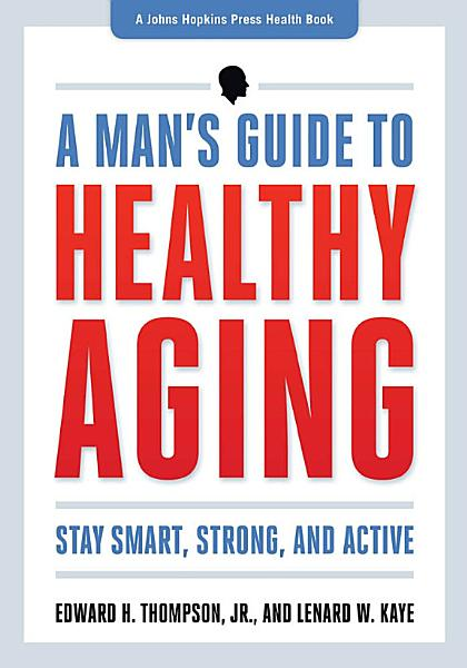 Download A Man s Guide to Healthy Aging Book