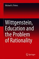 Wittgenstein  Education and the Problem of Rationality PDF