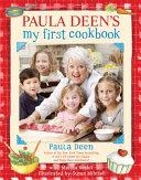 Paula Deen s My First Cookbook