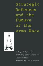 Strategic Defence and Future of the Arms Race