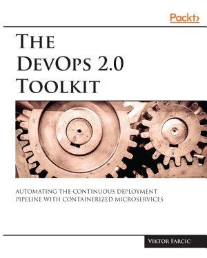The DevOps 2 0 Toolkit