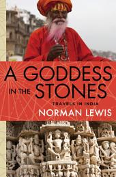 A Goddess in the Stones: Travels in India