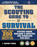 The Scouting Guide to Survival  An Officially Licensed Book of the Boy Scouts of America Book