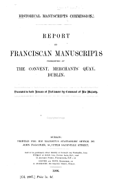 Report on Franciscan Manuscripts Preserved at the Convent, Merchants' Quay, Dublin ...