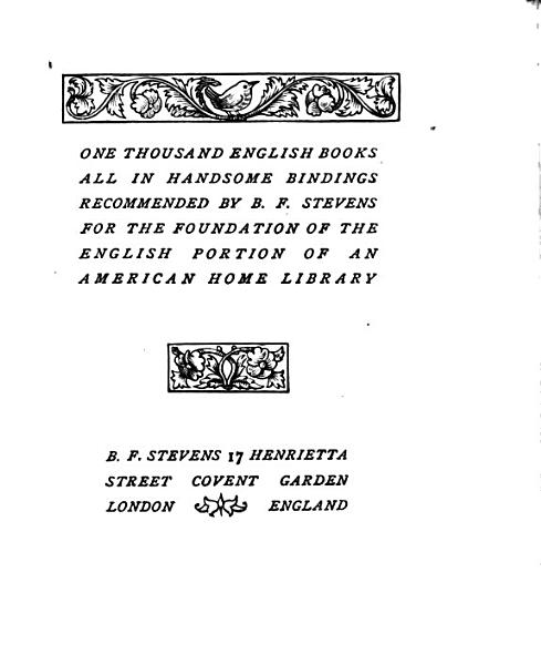 Download One thousand English books     recommended     for the foundation of the English portion of an American home library   Followed by a list of  English newspapers and magazines Book