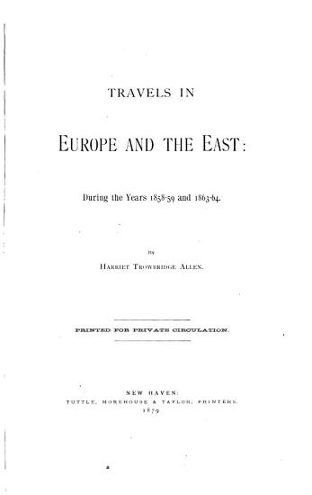 Travels in Europe and the East PDF