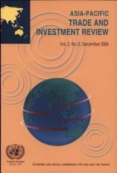 Asia-Pacific Trade and Investment Review, December 2006: Volume 2, Issue 2