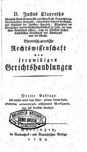 D. Justus Claproths ... Theoretisch-practische Rechtswissenschaft von freywilligen Gerichtshandlungen