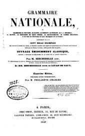 Grammaire nationale ou grammaire de Voltaire, de Racine... et de tous les écrivains les plus distingués de France...