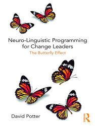 Neuro Linguistic Programming For Change Leaders Book PDF