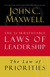 The Law of Priorities: Lesson 17 from The 21 Irrefutable Laws of Leadership