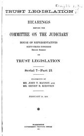 Trust Legislation: Hearings Before the Committee on the Judiciary, House of Representatives, Sixty-third Congress, Second Session, on Trust Legislation. In Three Volumes. Serial 7--parts 1 to 30 Inclusive [and Appendix] [Dec. 9, 1913-Mar. 6, 1914], Volume 2