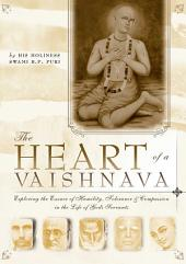 The Heart of a Vaishnava: Exploring the Essence of Humility, Tolerance & Compassion in the Life of God's Servants