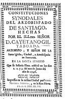 Constituciones synodales del Arzobispado de Santiago, hechas por el Illmo. Señor D. Gayetano Gil Taboada, etc. [With the text of the Papal Bulls and Constitutions referred to in the Synod.]