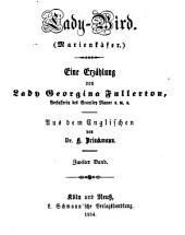Lady-Bird: Marienkäfer. Eine Erzählung von Georgina Fullerton. Aus dem Englischen von H. Brinckmann, Band 2