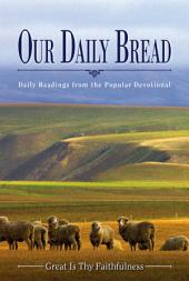 Our Daily Bread: Great Is Thy Faithfulness