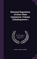 National Regulation of Inter State Commerce  Volume 23 PDF