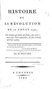 Histoire de la Révolution du 10 aoust 1792 ...