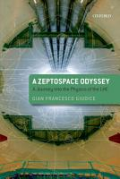 A Zeptospace Odyssey  A Journey Into the Physics of the LHC PDF