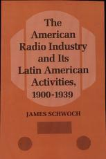 The American Radio Industry and Its Latin American Activities  1900 1939 PDF
