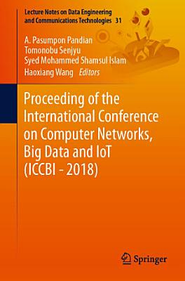Proceeding of the International Conference on Computer Networks  Big Data and IoT  ICCBI   2018  PDF