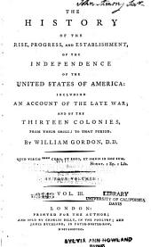 The History of the Rise, Progress, and Establishment, of the Independence of the United States of America: Including an Account of the Late War; and of the Thirteen Colonies, from Their Origin to that Period, Volume 3