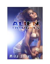 Alien Thoughts (Paranormal Erotica)