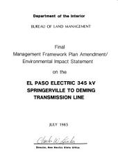 Final Management Framework Plan Amendment/environmental Impact Statement on the El Paso Electric 345 KV Springerville to Deming Transmission Line