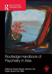 Routledge Handbook of Psychiatry in Asia