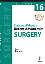 Roshan Lall Gupta's Recent Advances in Surgery - 16