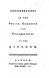 Considerations on the Policy, Commerce and Circumstances of the Kingdom