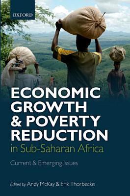 Economic Growth and Poverty Reduction in Sub Saharan Africa