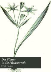 Der Führer in die Pflanzenwelt: Hülfsbuch zur Auffindung und Bestimmung der wichtigsten in Deutschland wild wachsenden Pflanzen