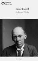 Delphi Collected Works of Ernest Bramah  Illustrated  PDF